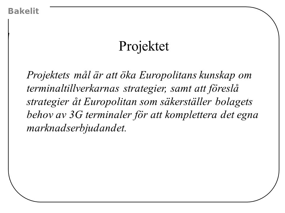 Bakelit Projektet.