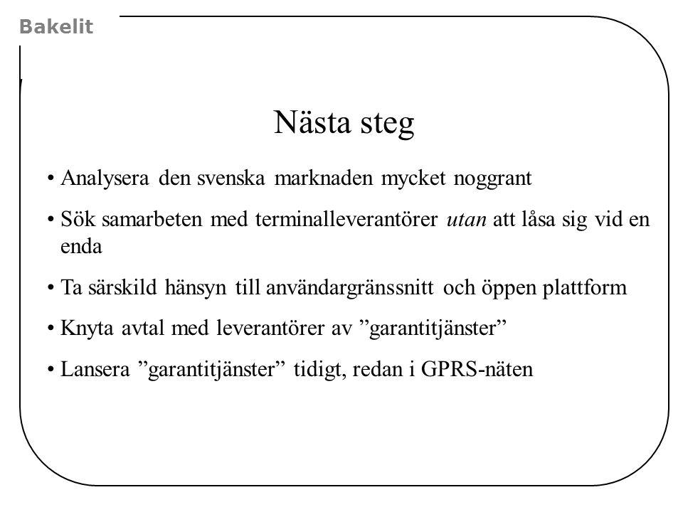 Nästa steg Analysera den svenska marknaden mycket noggrant
