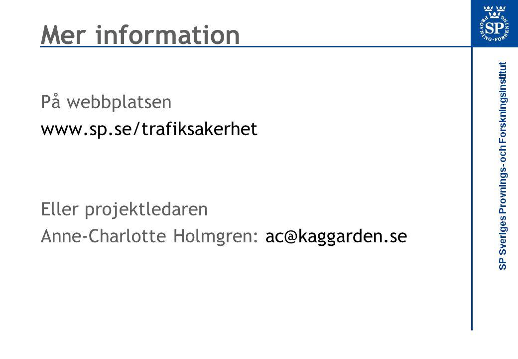 Mer information På webbplatsen www.sp.se/trafiksakerhet