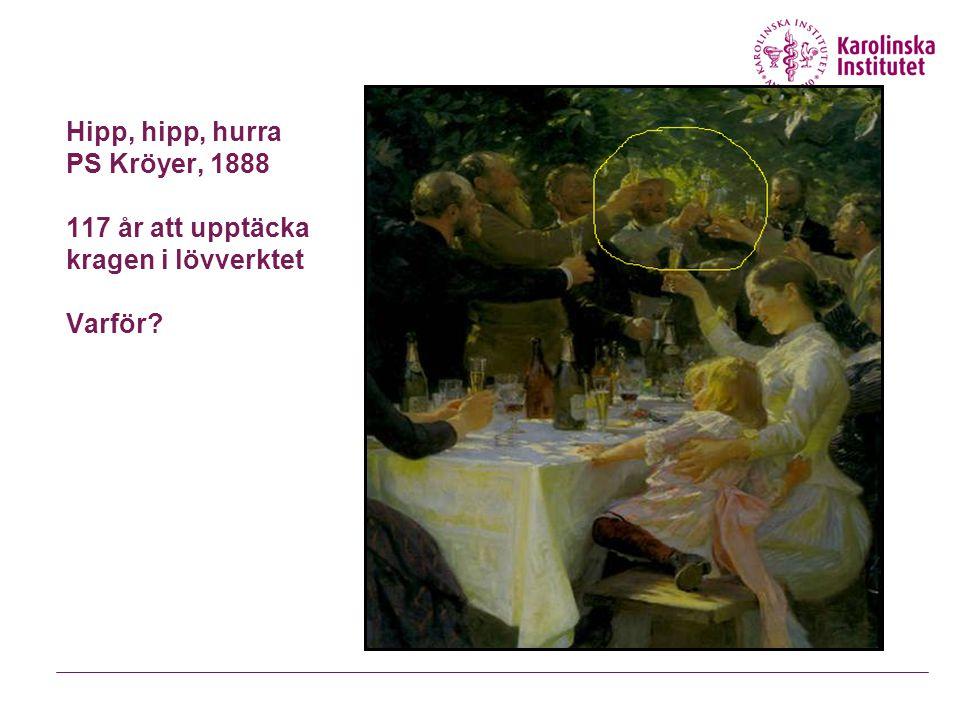 Hipp, hipp, hurra PS Kröyer, 1888 117 år att upptäcka kragen i lövverktet Varför