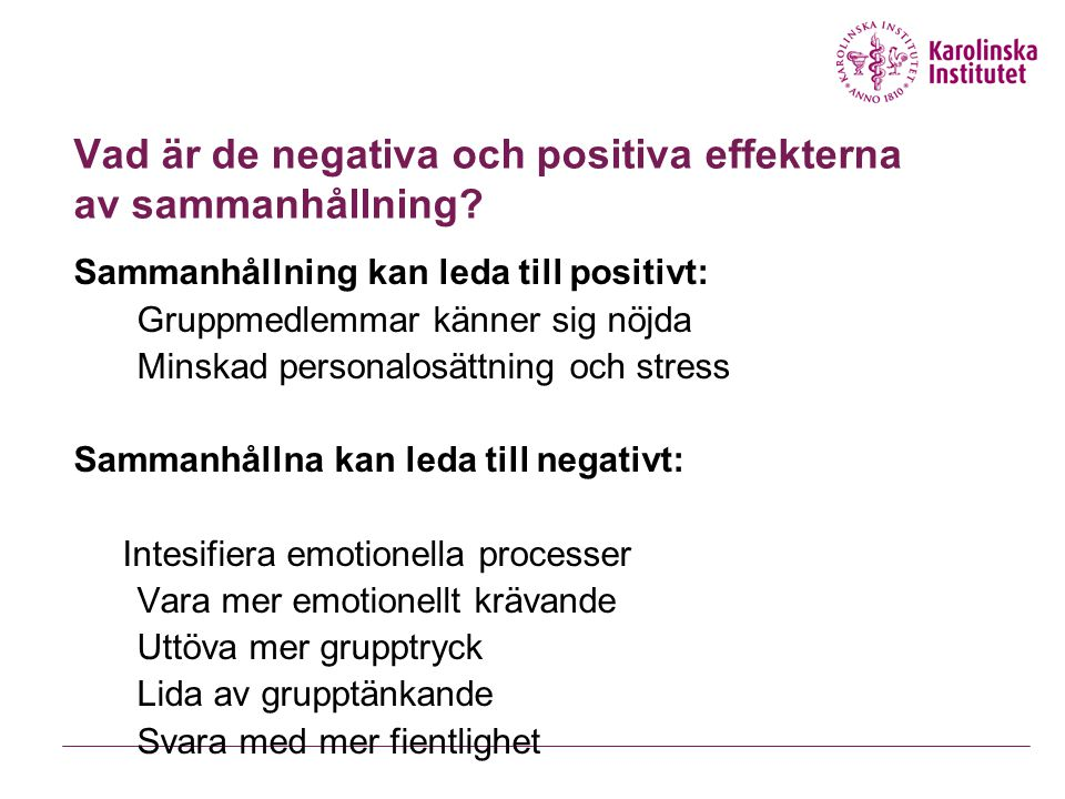 Vad är de negativa och positiva effekterna av sammanhållning