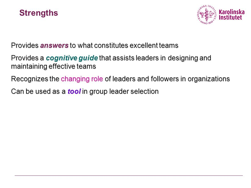 Strengths Provides answers to what constitutes excellent teams