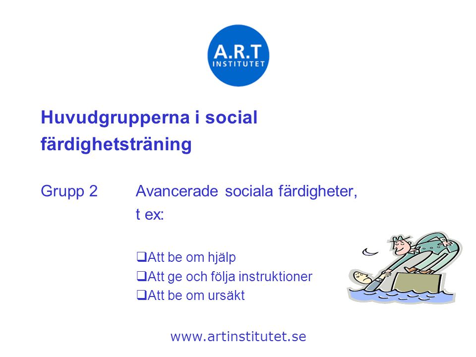 Huvudgrupperna i social färdighetsträning