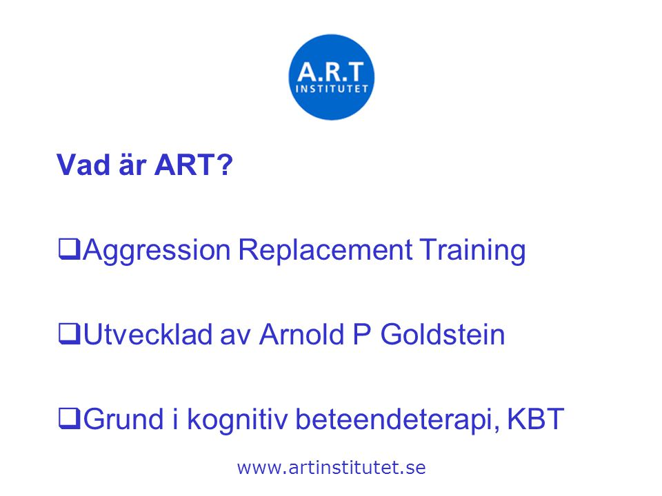 Aggression Replacement Training Utvecklad av Arnold P Goldstein