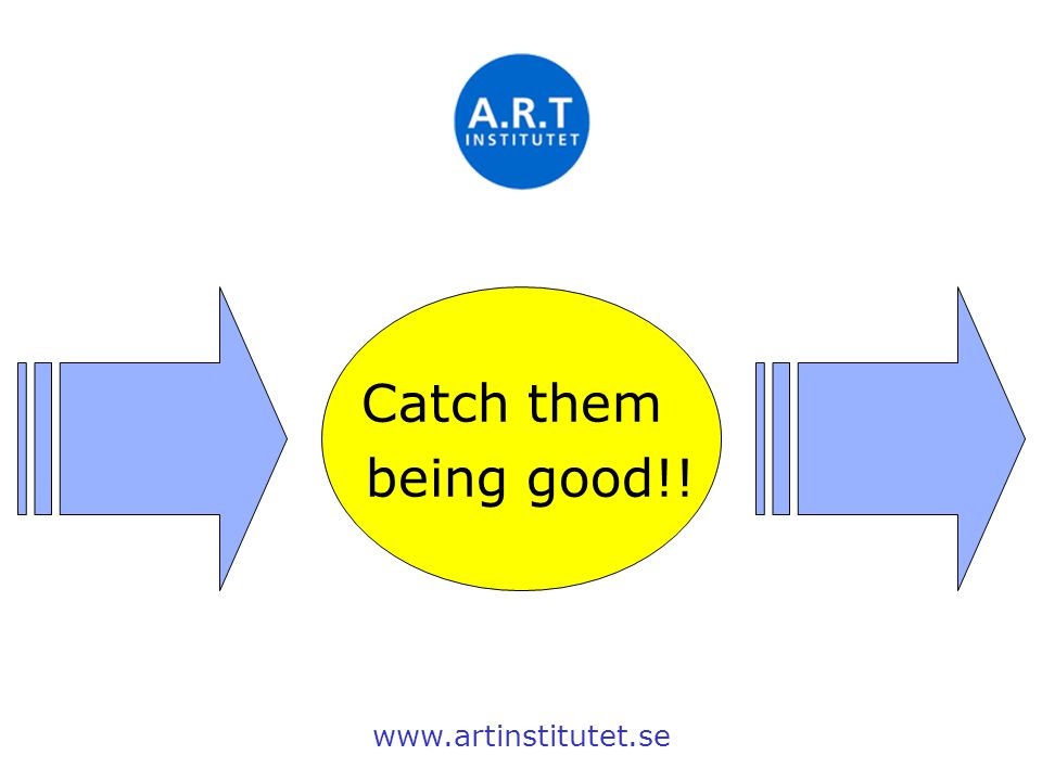 Catch them being good!! www.artinstitutet.se