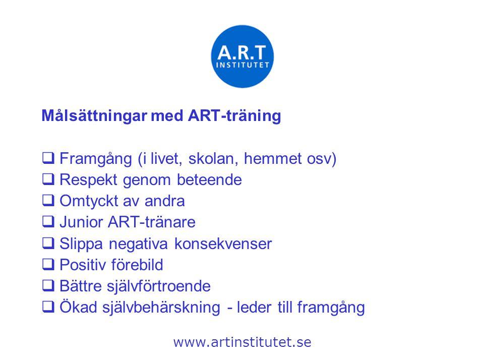 Målsättningar med ART-träning Framgång (i livet, skolan, hemmet osv)