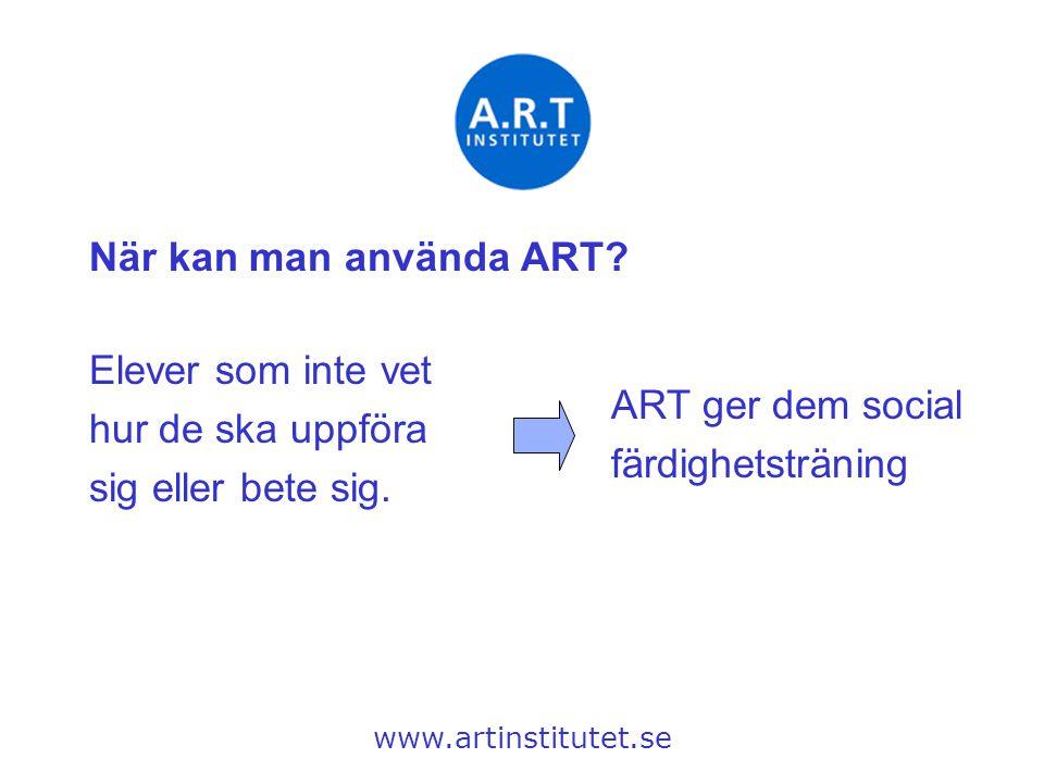 När kan man använda ART Elever som inte vet hur de ska uppföra