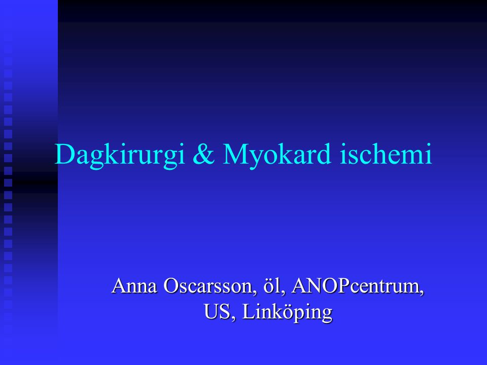 Dagkirurgi & Myokard ischemi