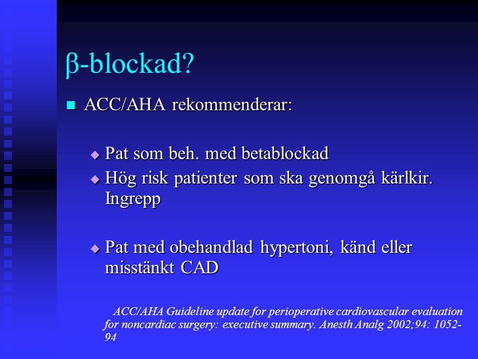 β-blockad ACC/AHA rekommenderar: Pat som beh. med betablockad