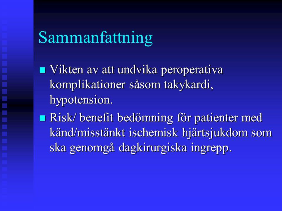 Sammanfattning Vikten av att undvika peroperativa komplikationer såsom takykardi, hypotension.