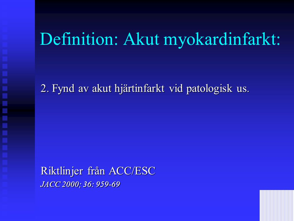 Definition: Akut myokardinfarkt: