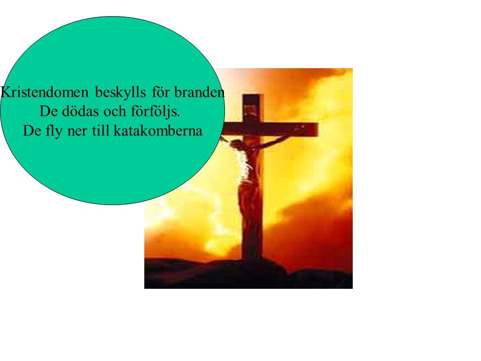 Kristendomen beskylls för branden De dödas och förföljs.