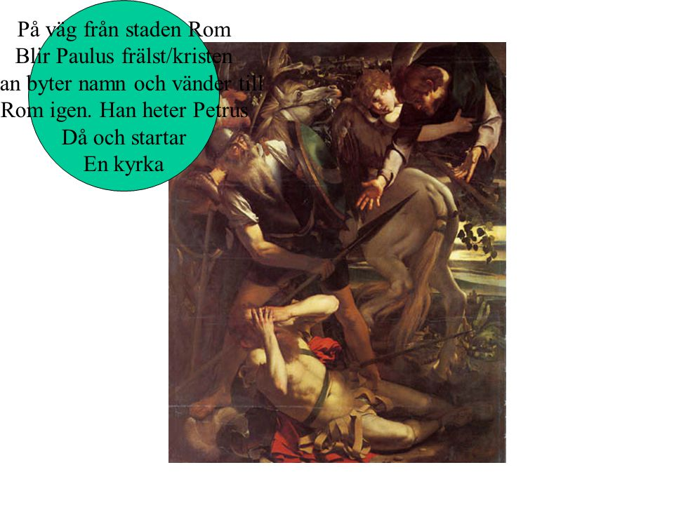 Blir Paulus frälst/kristen Han byter namn och vänder till
