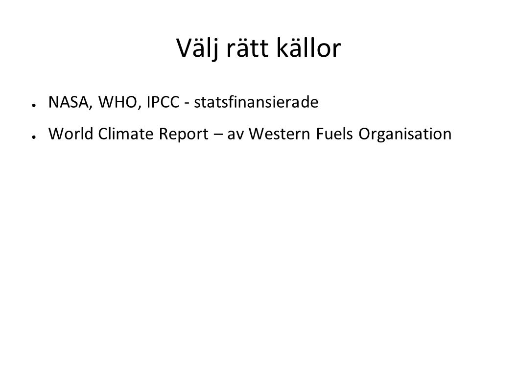 Välj rätt källor NASA, WHO, IPCC - statsfinansierade