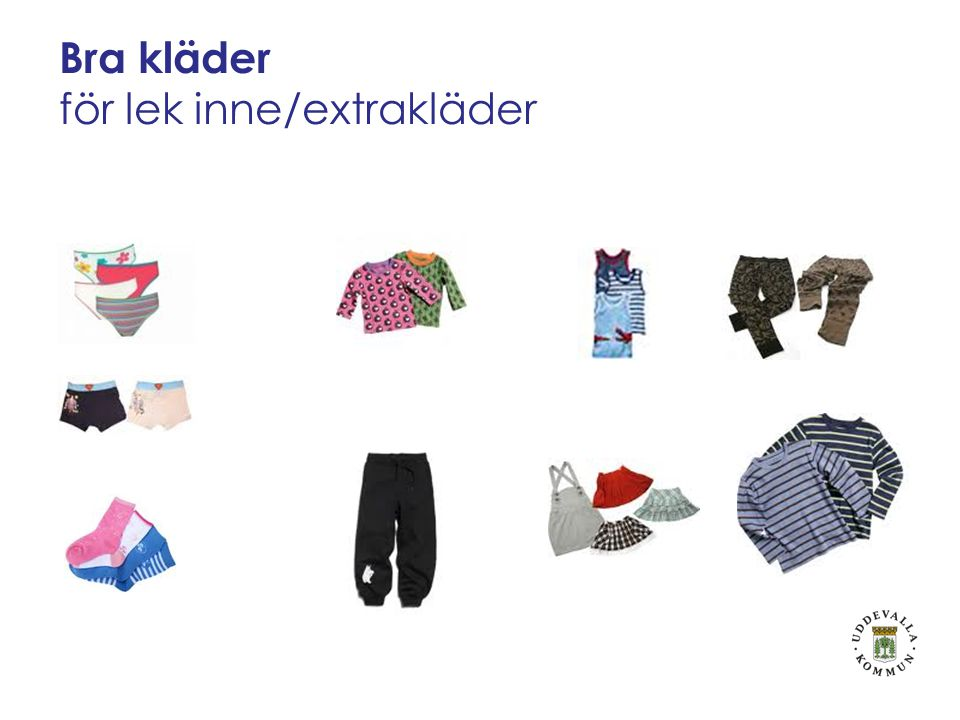 Bra kläder för lek inne/extrakläder