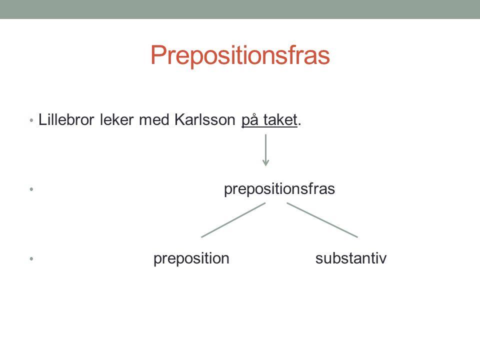 Prepositionsfras Lillebror leker med Karlsson på taket.
