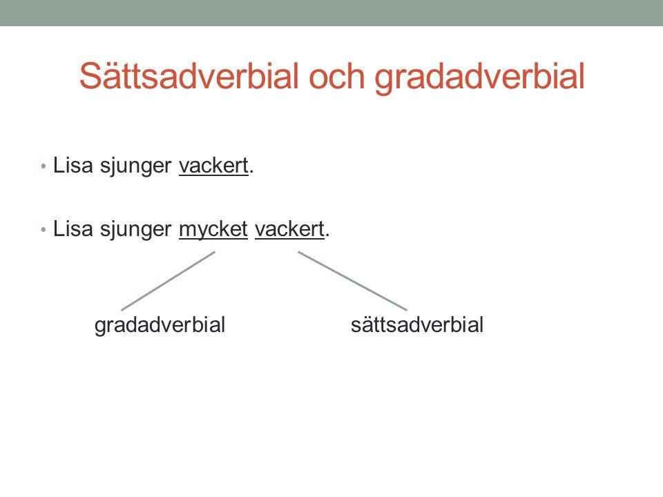 Sättsadverbial och gradadverbial