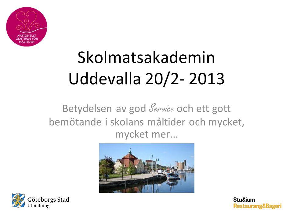 Skolmatsakademin Uddevalla 20/2- 2013