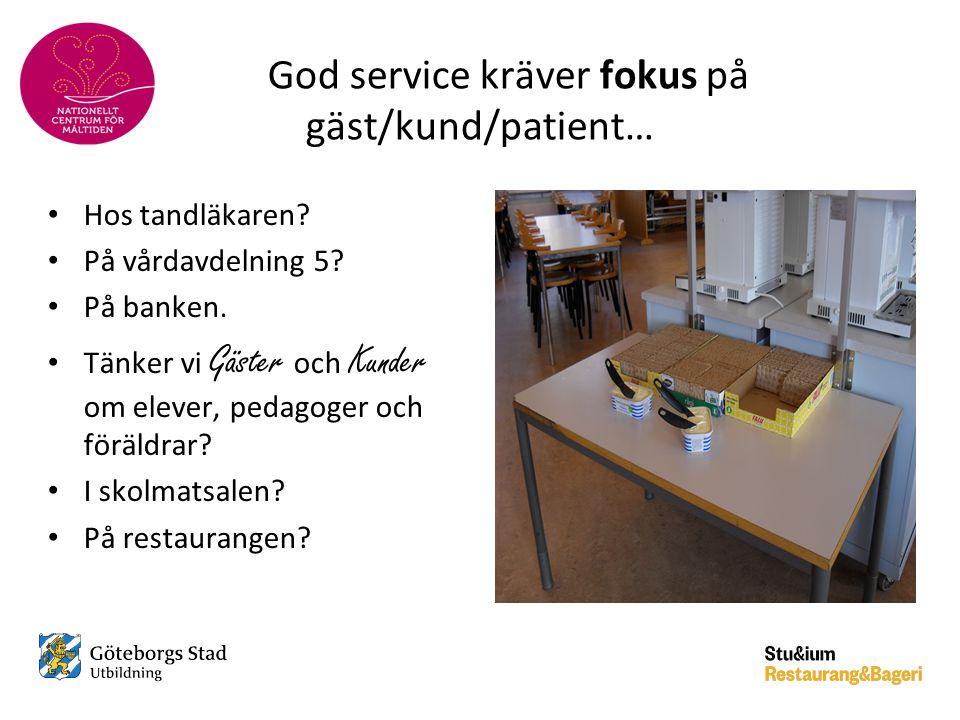 God service kräver fokus på gäst/kund/patient…