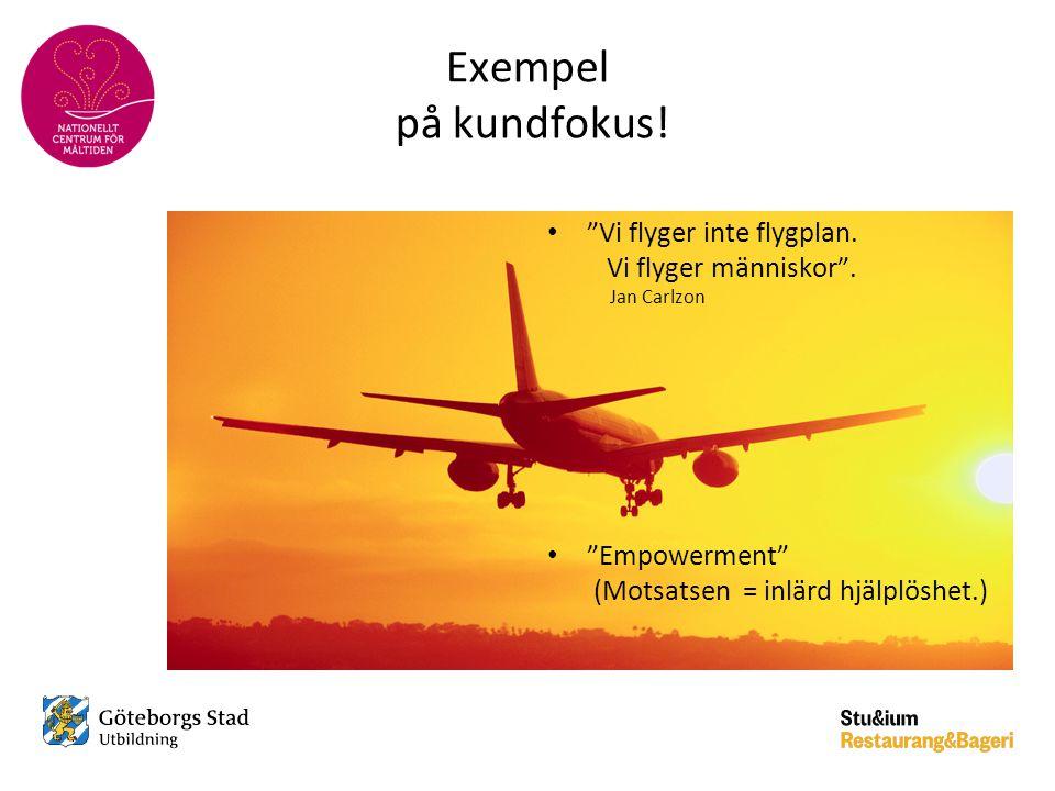 Exempel på kundfokus. Vi flyger inte flygplan. Vi flyger människor .
