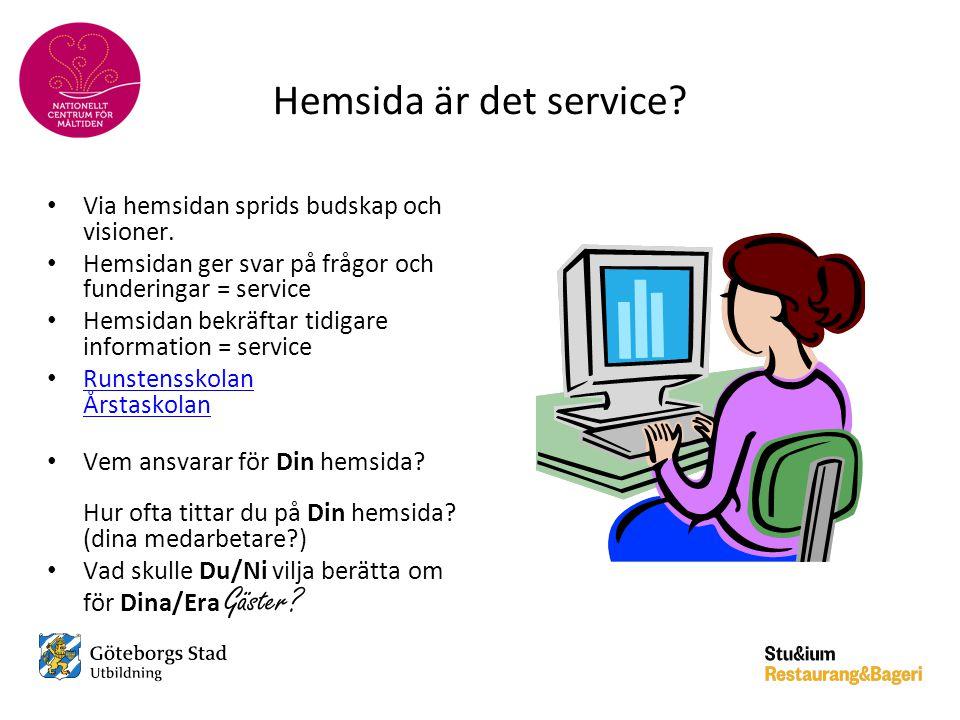 Hemsida är det service Via hemsidan sprids budskap och visioner.