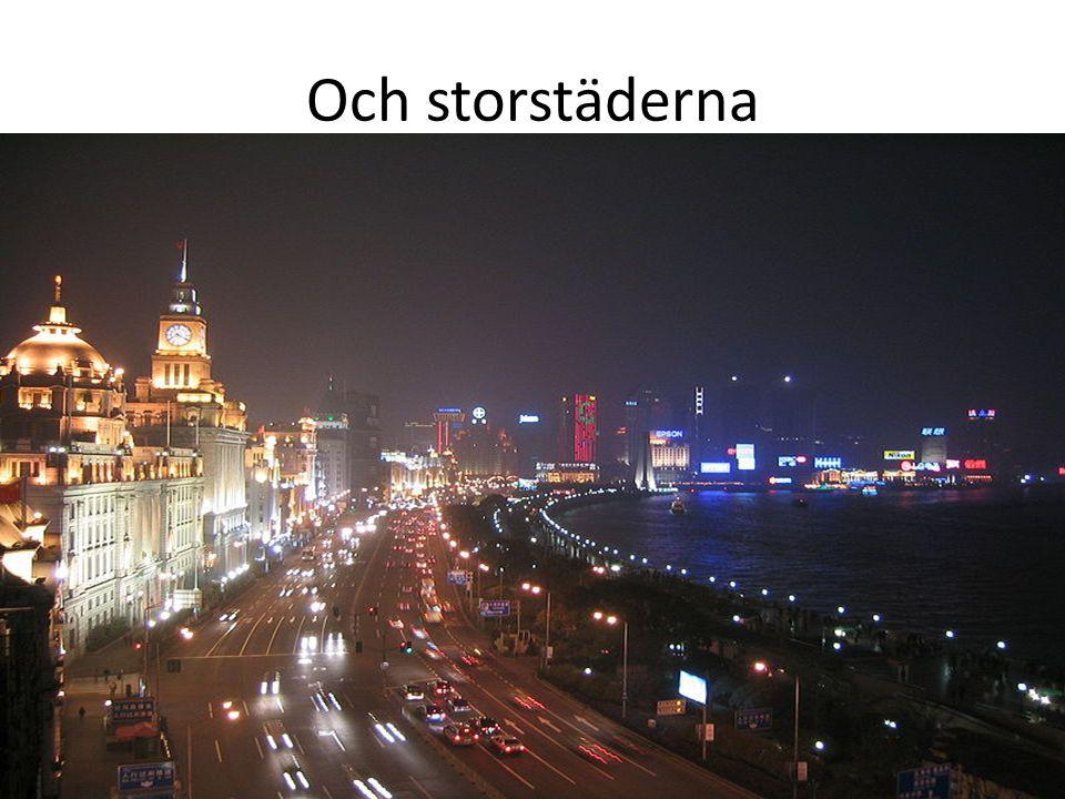Och storstäderna