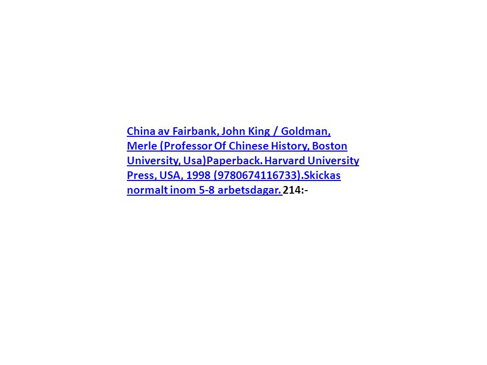 China av Fairbank, John King / Goldman, Merle (Professor Of Chinese History, Boston University, Usa)Paperback.