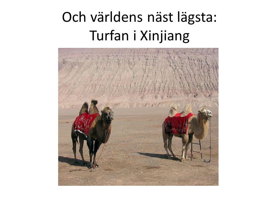 Och världens näst lägsta: Turfan i Xinjiang