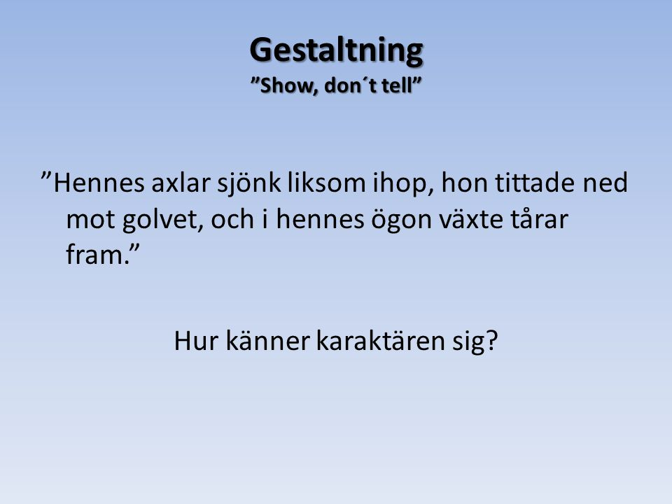 Gestaltning Show, don´t tell