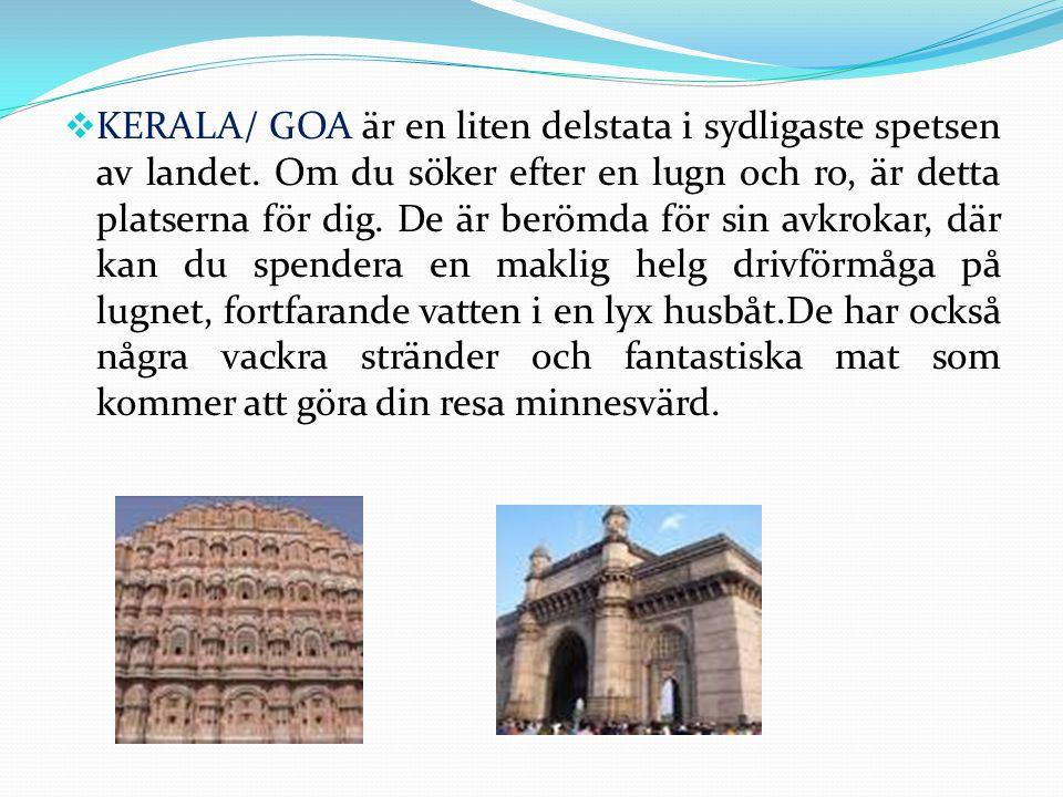 KERALA/ GOA är en liten delstata i sydligaste spetsen av landet