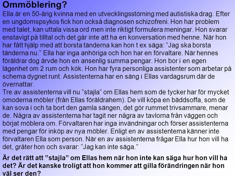Ommöblering. Ella är en 50-årig kvinna med en utvecklingsstörning med autistiska drag.