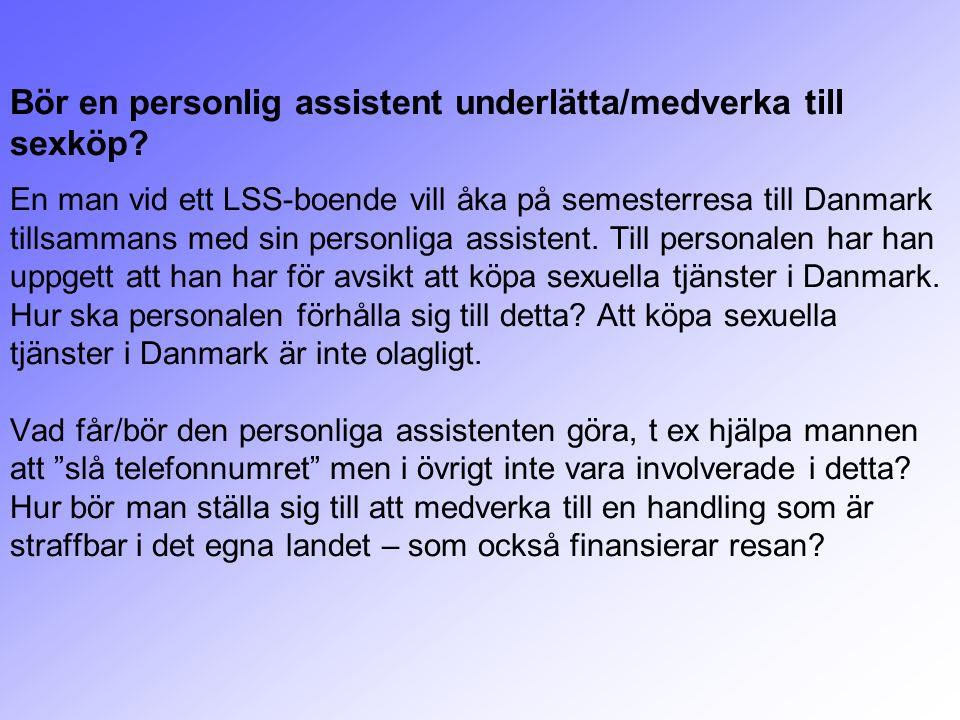 Bör en personlig assistent underlätta/medverka till sexköp
