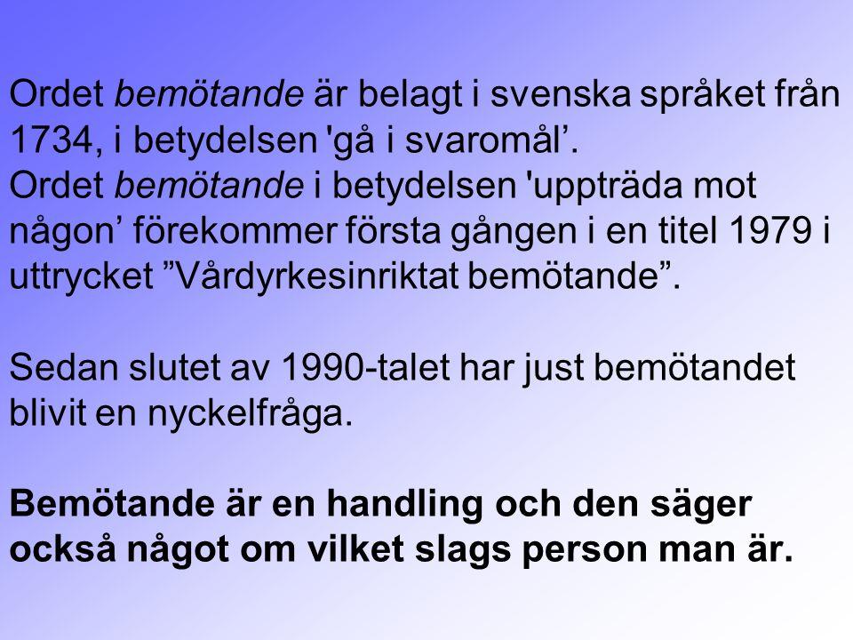 Ordet bemötande är belagt i svenska språket från 1734, i betydelsen gå i svaromål'.