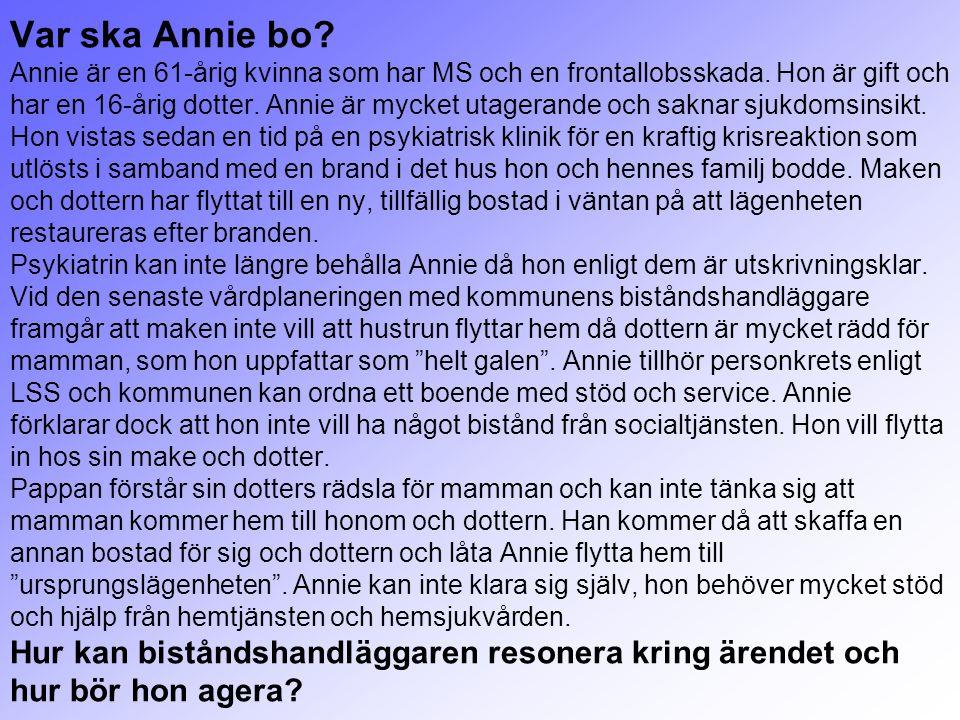Var ska Annie bo. Annie är en 61-årig kvinna som har MS och en frontallobsskada.