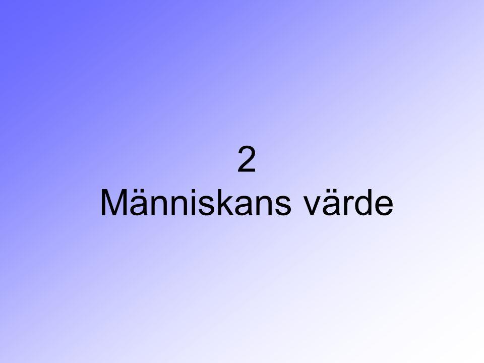 2 Människans värde