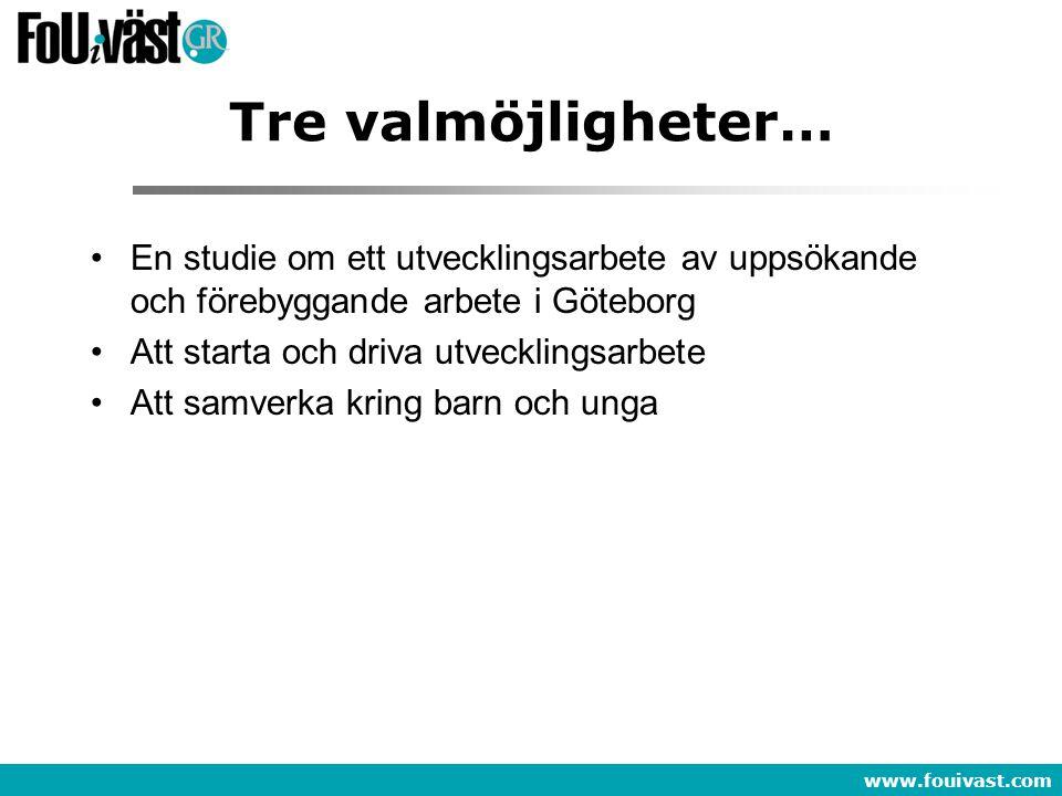 Tre valmöjligheter… En studie om ett utvecklingsarbete av uppsökande och förebyggande arbete i Göteborg.