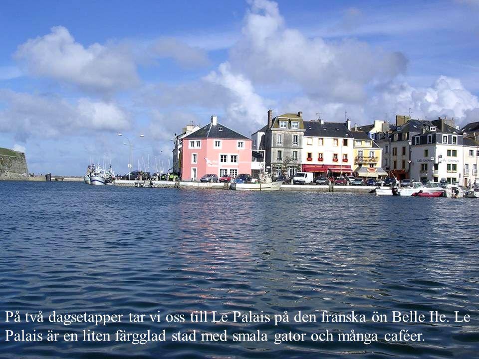 På två dagsetapper tar vi oss till Le Palais på den franska ön Belle Ile.