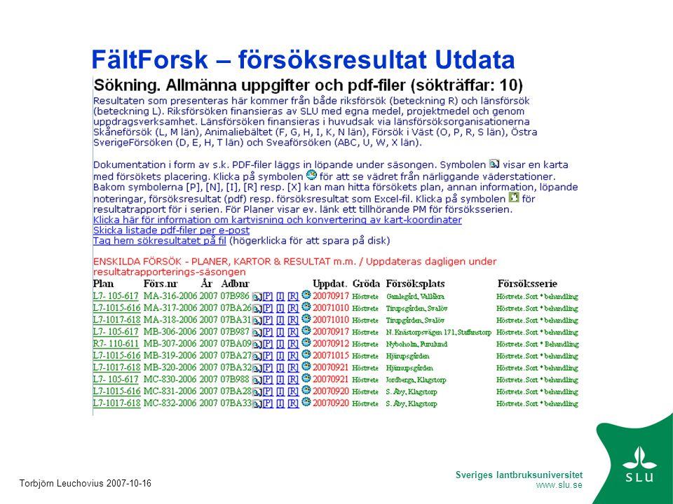 FältForsk – försöksresultat Utdata