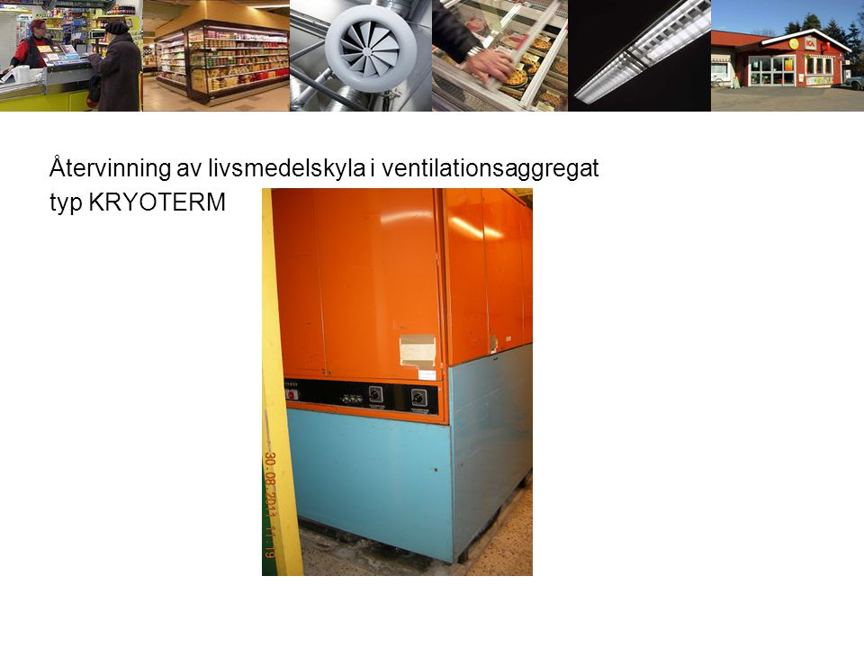 Återvinning av livsmedelskyla i ventilationsaggregat