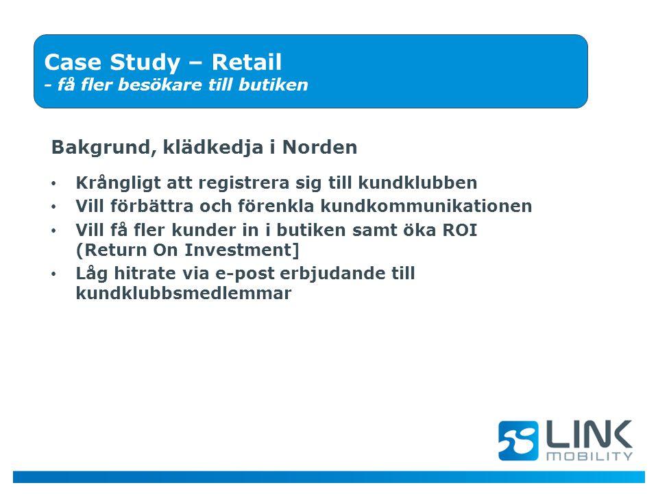 Case Study – Retail Bakgrund, klädkedja i Norden