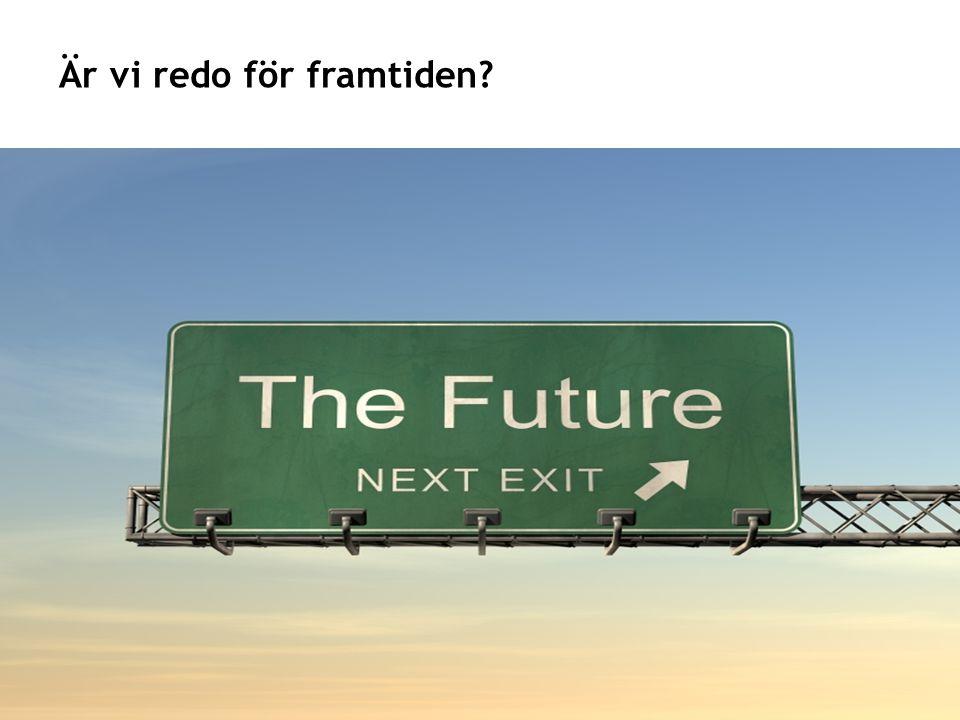 Är vi redo för framtiden