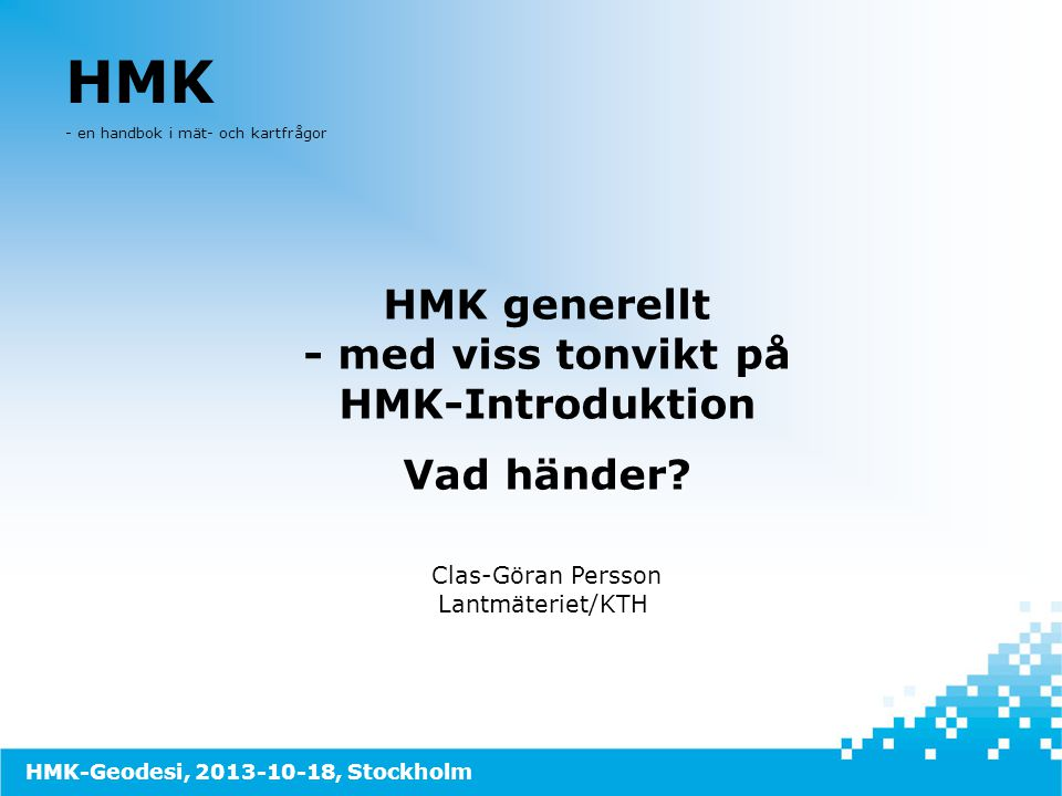 HMK generellt - med viss tonvikt på HMK-Introduktion