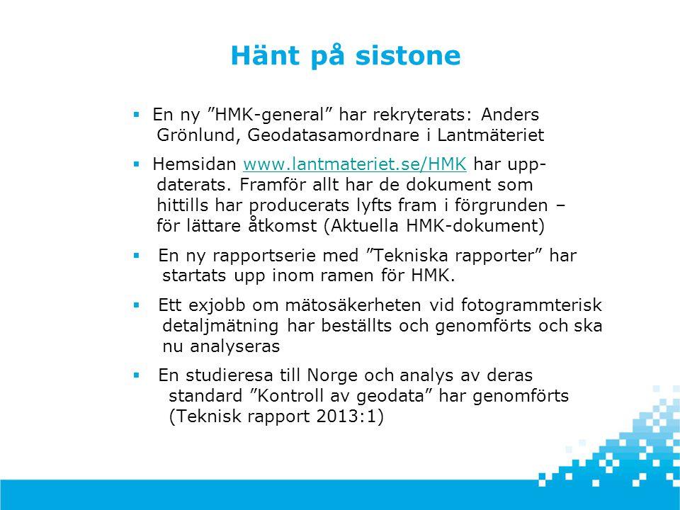 Hänt på sistone En ny HMK-general har rekryterats: Anders Grönlund, Geodatasamordnare i Lantmäteriet.