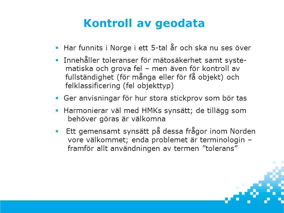 Kontroll av geodata Har funnits i Norge i ett 5-tal år och ska nu ses över.