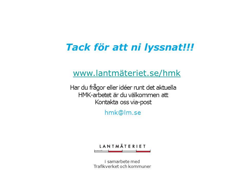 Tack för att ni lyssnat!!! www.lantmäteriet.se/hmk