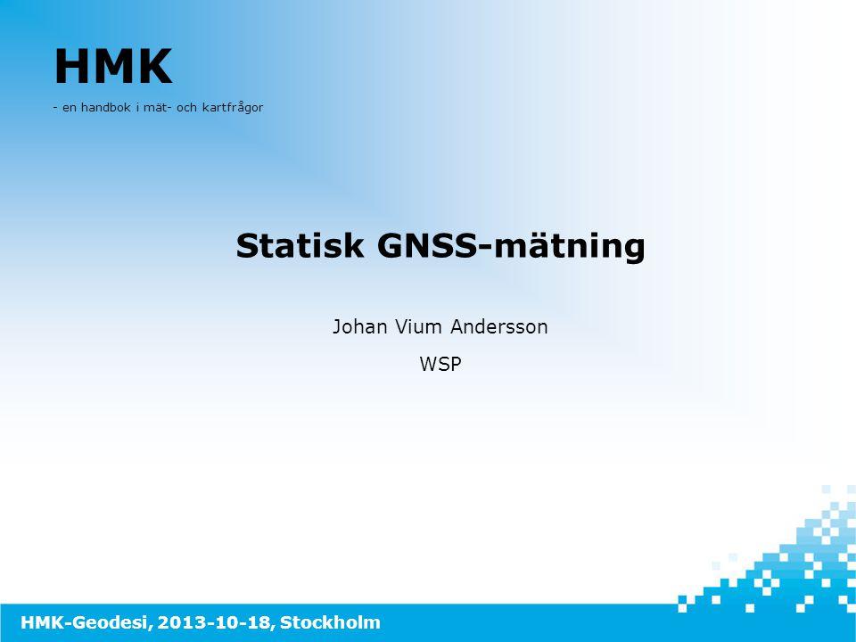 HMK Statisk GNSS-mätning Johan Vium Andersson WSP