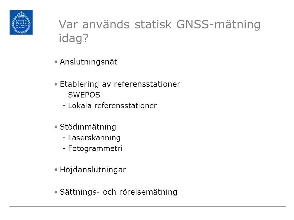 Var används statisk GNSS-mätning idag