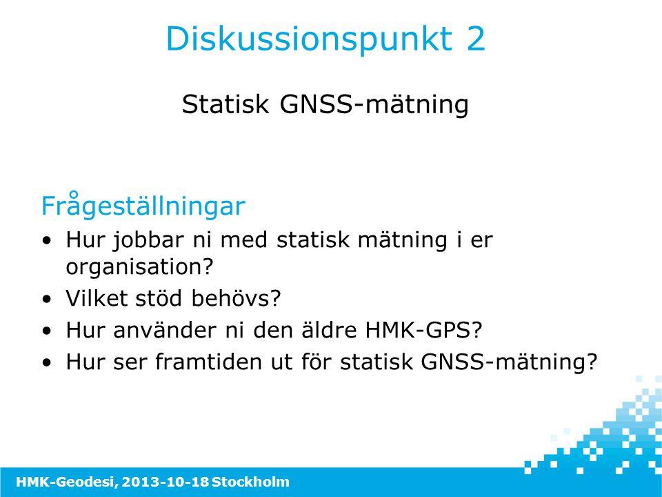 Diskussionspunkt 2 Statisk GNSS-mätning
