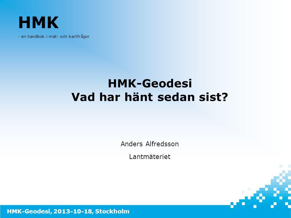 HMK-Geodesi Vad har hänt sedan sist