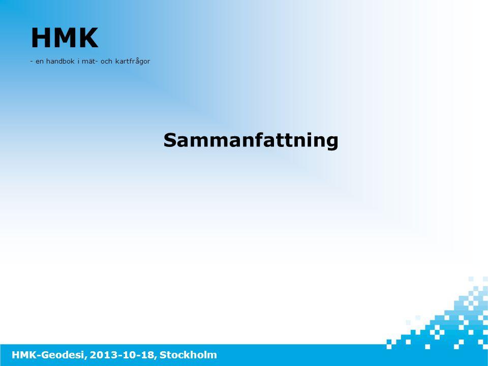 HMK Sammanfattning HMK-Geodesi, 2013-10-18, Stockholm